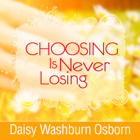 Choosing is Never Losing - CD