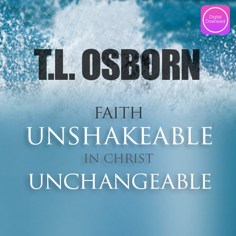 Faith Unshakeable in Christ Unchangeable - Digital Audio