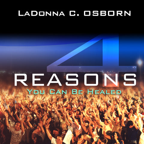 4 Reasons You Can Be Healed - CD