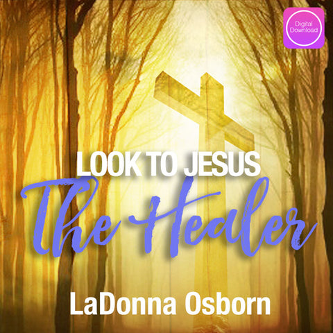 Look To Jesus The Healer - Digital Audio
