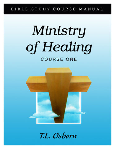 Ministry of Healing: Course 1 Manual - Paperback