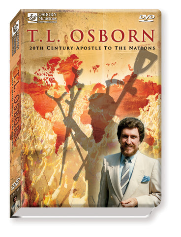 T.L. Osborn | 20th Century Apostle to the Nations - DVD
