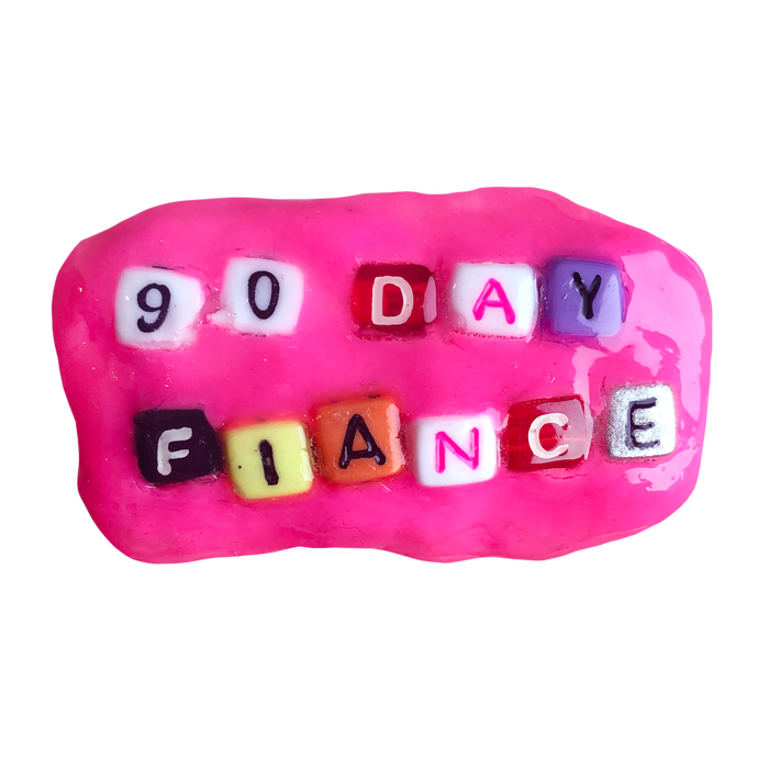 90 Day Fiancé Pin