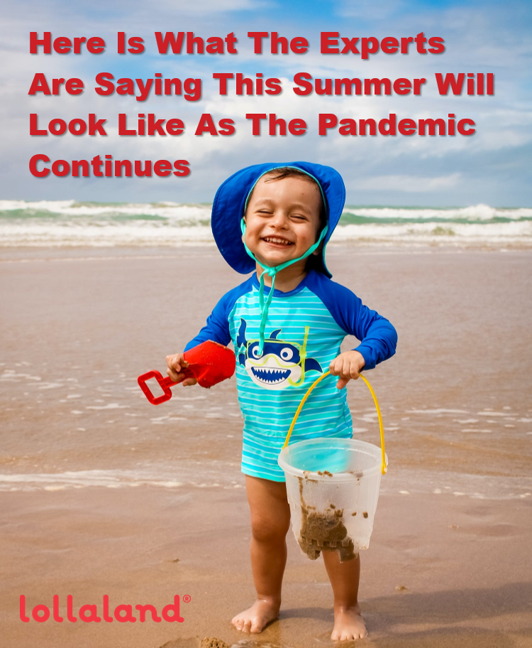 Here Is What The Experts Are Saying This Summer Will Look Like As The Pandemic Continues
