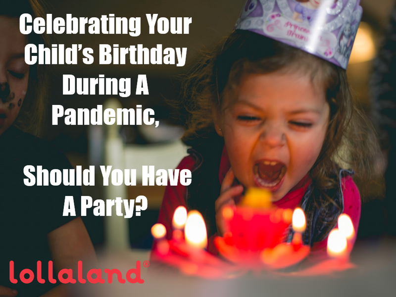 Celebrating Your Child's Birthday During A Pandemic, Should You Have A Party?