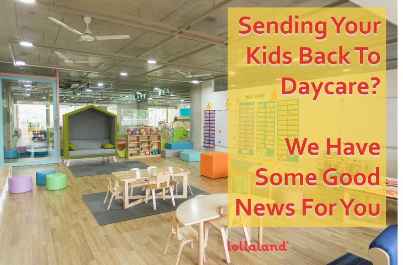 Thinking About Sending Your Kids Back To Daycare? We Have Some Good News For You