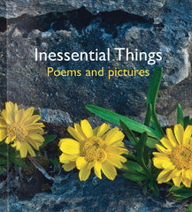 Inessential Things Poems & Pictures