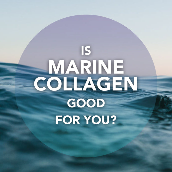 Is Marine Collagen Good for You?