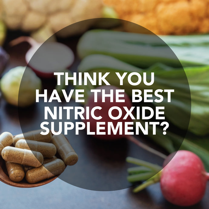 Think You Have The Best Nitric Oxide Supplement?