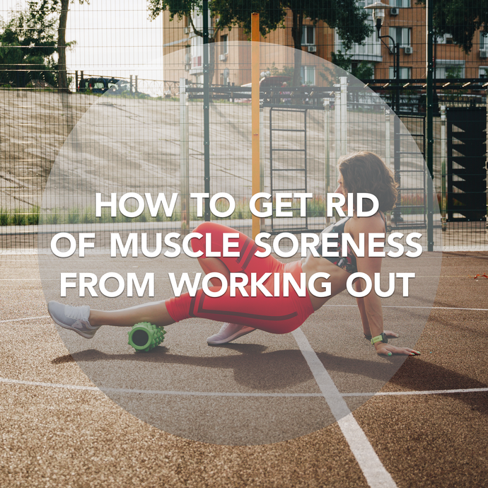 How to Get Rid of Muscle Soreness from Working Out