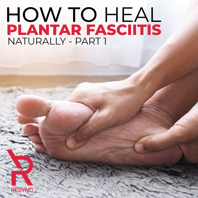 How To Heal Plantar Fasciitis Naturally - Part 1