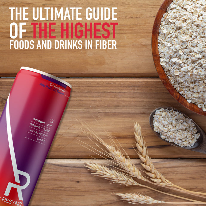 The Ultimate Guide of the Highest Foods and Drinks in Fiber