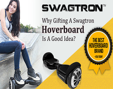 Why Gifting Swagtron Hoverboard Is A Good Idea?