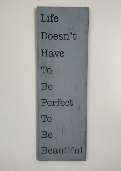 Life Doesn't Have to be Perfect to be Beautiful Wood Sign - Maison Muskoka