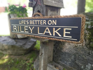 Life is Better Lake Sign