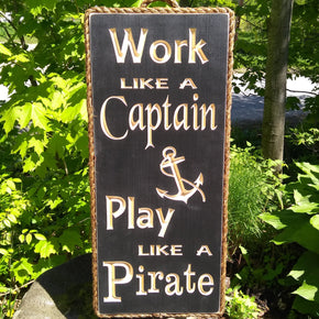 Work Like a Captain Play Like a Pirate Wood Sign - Maison Muskoka