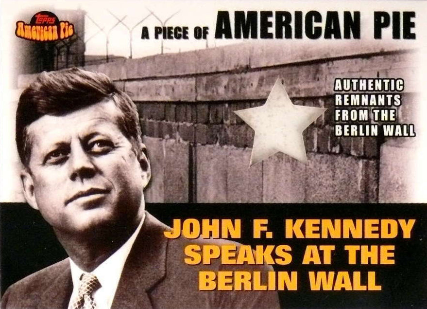 American Pie - John F. Kennedy - Berlin Wall Authentic Remnants Card