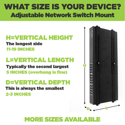 Adjustable Network Switch Mount adjusts to fit a wide range of network devices.