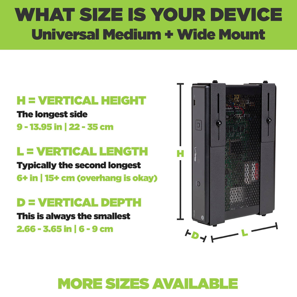 Universal Medium + Wide Mount adjusts to fit a wide range of devices.