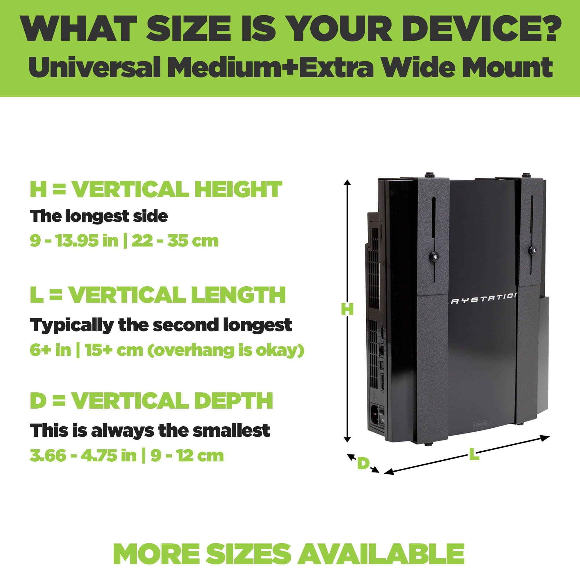 Universal Medium Extra Wide Mount adjusts to fit a wide range of devices including wireless routers and modems.