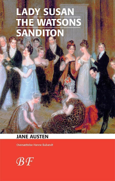 Lady Susan * The Watsons * Sanditon