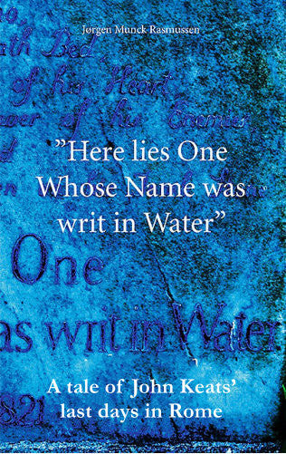 Here lies one whose Name was writ in Water