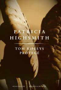 Tom Ripleys protegé. En Patricia Highsmith krimi.
