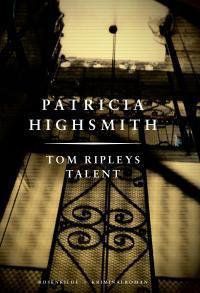 Tom Ripleys talent. En Patricia Highsmith krimi.