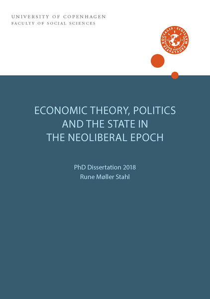 ECONOMIC THEORY, POLITICS AND THE STATE IN THE NEOLIBERAL EPOCH