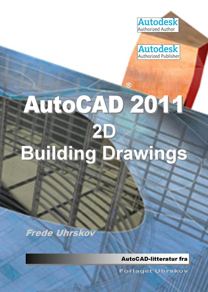 AutoCAD 2011 - 2D Building Drawings