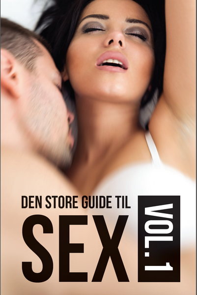 Den store guide til SEX - vol.1