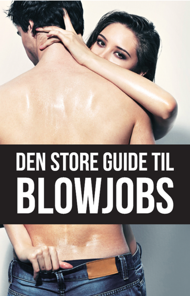 Den store guide til BLOWJOB