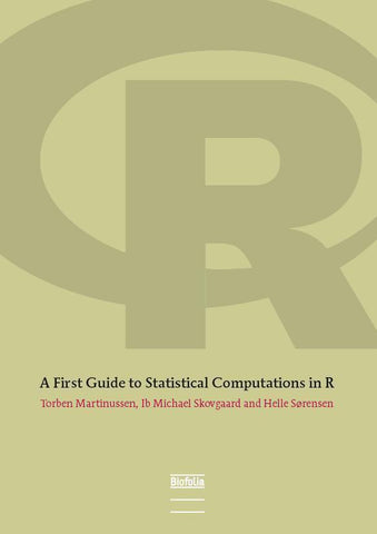 A First Guide to Statistical Computations in R