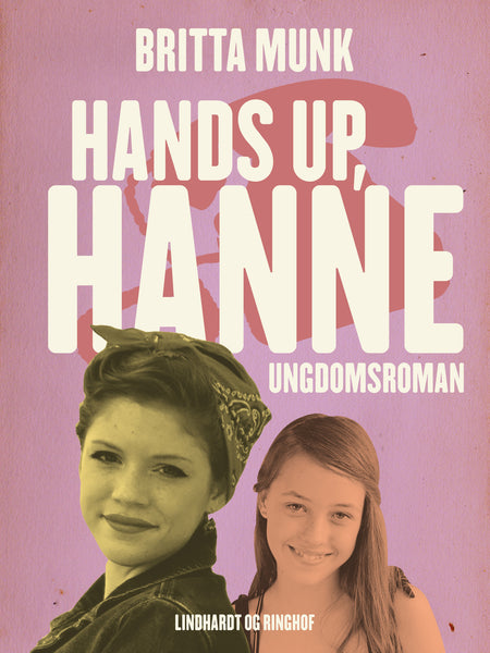 Hands up, Hanne