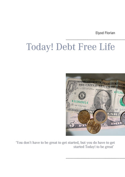 Today! Debt Free Life
