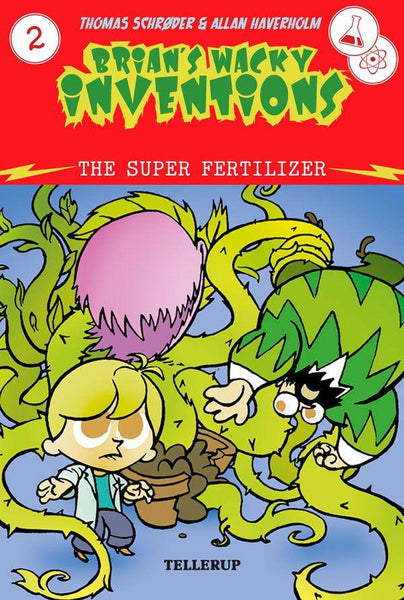 Brian's Wacky Inventions #2: The Super Fertilizer