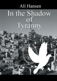 In the Shadow of Tyranny