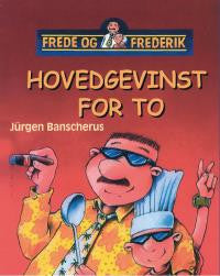 Frede og Frederik - Hovedgevinst for to