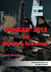 AutoCAD 2012 - 2D Building Drawings