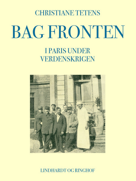 Bag fronten. I Paris under verdenskrigen