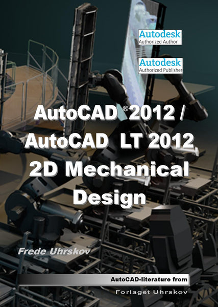 AutoCAD 2012/AutoCAD LT 2012 - 2D Mechanical Design