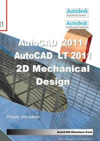 AutoCAD 2011 / AutoCAD LT 2011 - 2D Mechanical Design