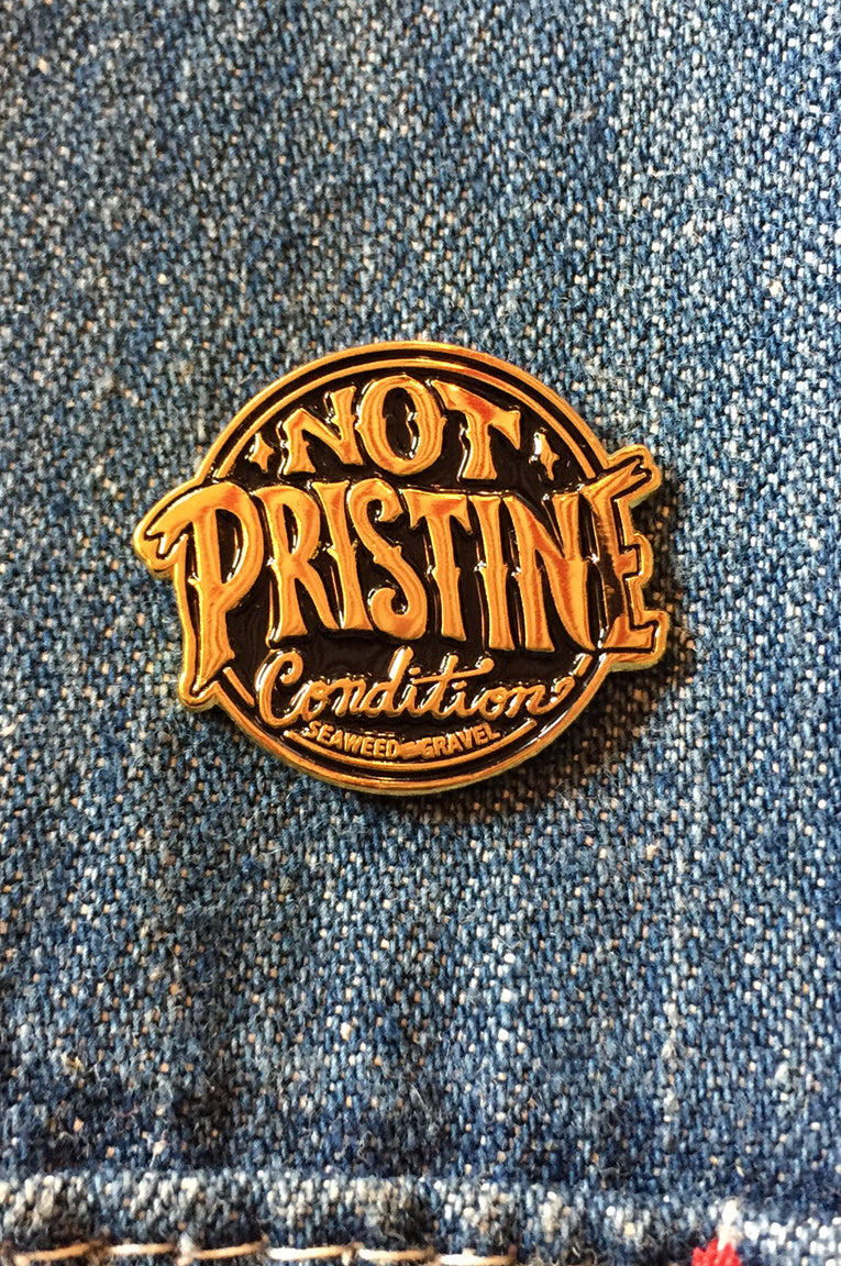 "Pin ""Not Pristine Condition"" from Seaweed & Gravel"