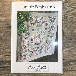 Humble Beginnings - Sew Swish Designs