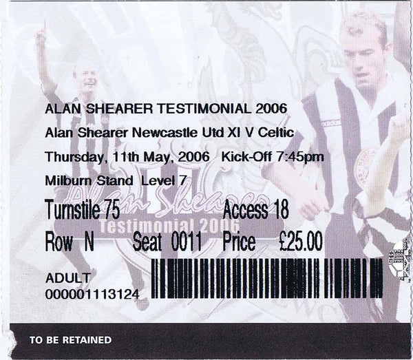 Alan Shearer Testimonial | Newcastle United v Celtic | 11 May 2006 | Ticket | The Mag Shop