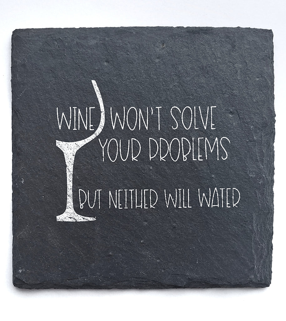 Wine Won't Solve Problems Slate Coaster