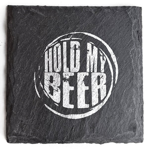 Hold My Beer Slate Coaster