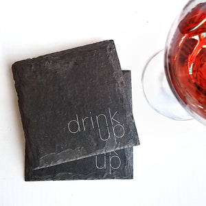 Drink Up Slate Coaster