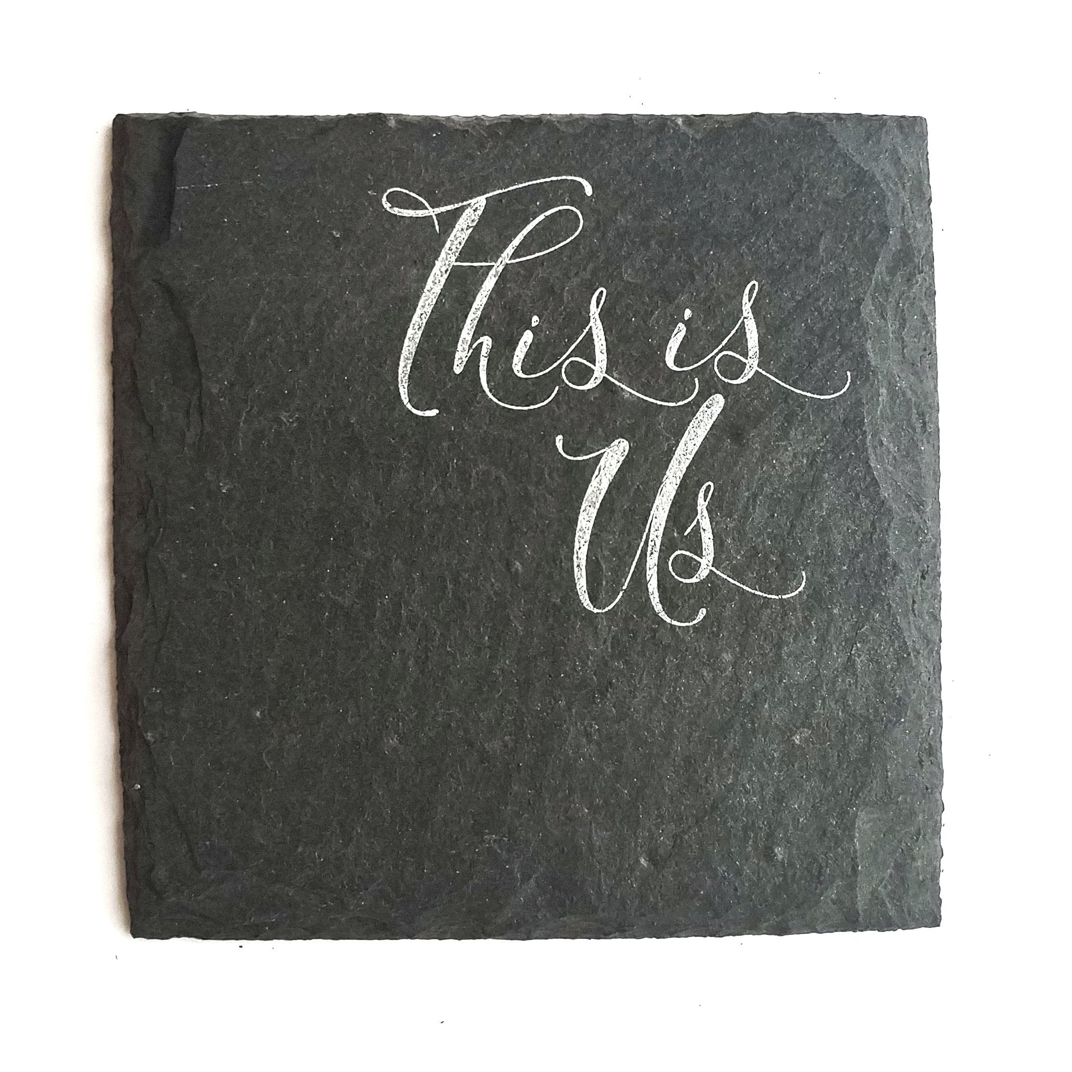 This Is Us Slate Coaster