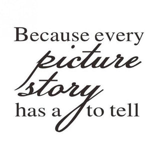 1pc PVC 30*24cm Because Every Picture Has A Story To Tell Wall Decal